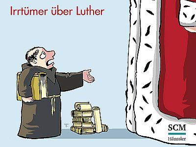 Was Luther nicht so alles gesagt haben soll!