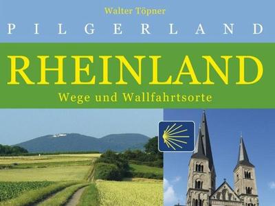 Bild: Buchcover Walter Töpner, Pilgerland Rheinland, Wege und Wallfahrtsorte, 288 Seiten, Verlag: Edition Lempertz, Bonn